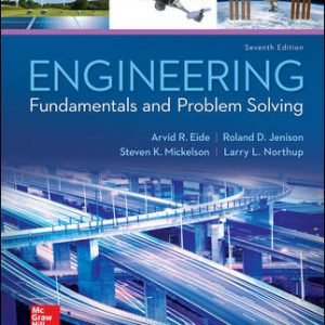 Solution Manual (Downloadable files) For Engineering Fundamentals and Problem Solving 7th Edition By Arvid Eide,Roland Jenison,Larry Northup,Steven Mickelson,ISBN10: 0073385913,ISBN13: 9780073385914