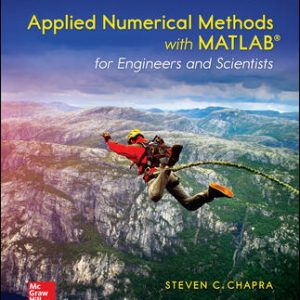 Solution Manual (Downloadable files) For Applied Numerical Methods with MATLAB for Engineers and Scientists 4th Edition By Steven Chapra,ISBN10: 0073397962,ISBN13: 9780073397962
