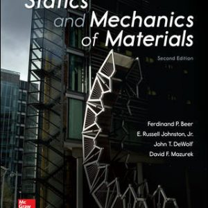Test Bank (Downloadable files) For Statics and Mechanics of Materials 2nd Edition By Ferdinand Beer,E. Russell Johnston Jr.,John DeWolf , David Mazure,ISBN10: 0073398160,ISBN13: 9780073398167