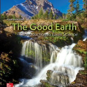 Solution Manual (Downloadable files) For The Good Earth: Introduction to Earth Science 4th Edition By David McConnell,David Steer,ISBN10: 0078022886,ISBN13: 9780078022883