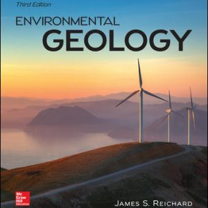 Solution Manual (Downloadable files) For Environmental Geology 3rd Edition By Jim Reichard,ISBN10: 0078022967 ,ISBN13: 9780078022968