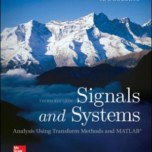 Solution Manual (Downloadable files) For Signals and Systems: Analysis Using Transform Methods & MATLAB 3rd Edition By M.J. Roberts,ISBN10: 0078028124,ISBN13: 9780078028120