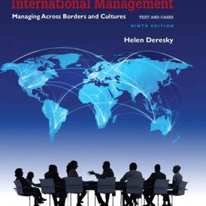 Solution Manual For International Management: Managing Across Borders and Cultures, Text and Cases, 9th Edition By Deresky
