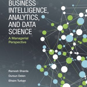 Solution Manual For Business Intelligence, Analytics, and Data Science: A Managerial Perspective, 4th Edition By Sharda