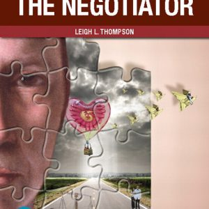Solution Manual For The Mind and Heart of the Negotiator, 7th Edition By Thompson