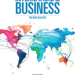 Solution Manual For International Business: The New Realities , 5th Edition By Cavusgil