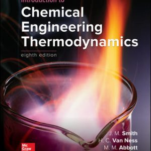 Solution Manual (Downloadable files) For Introduction to Chemical Engineering Thermodynamics 8th Edition By J.M. Smith, Hendrick Van Ness,Michael Abbott,Mark Swihart,ISBN10: 1259696529,ISBN13: 9781259696527