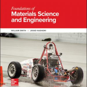 Test Bank (Downloadable files) For Foundations of Materials Science and Engineering 6th Edition By William Smith ,Javad Hashemi,ISBN10: 1259696553,ISBN13: 9781259696558