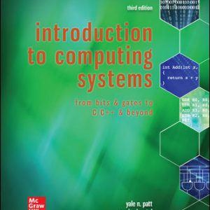 Test Bank (Downloadable files) For Introduction to Computing Systems: From Bits & Gates to C/C++ & Beyond 3rd Edition By Yale Patt,Sanjay Patel,ISBN10: 1260150534,ISBN13: 9781260150537