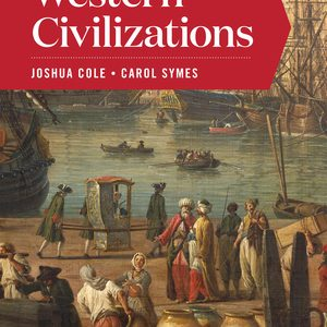 Solution Manual for Western Civilizations Full 20th Edition Combined Volume by Joshua Cole, Carol Symes ISBN: 9780393428490