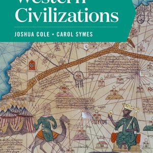 Solution Manual (Downloadable files) for Western Civilizations Full 20th Edition Volume One by Joshua Cole, Carol Symes ISBN: 9780393428506