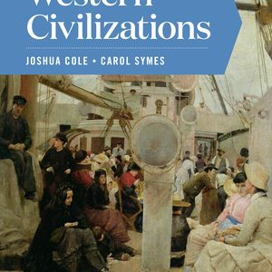 Test Bank (Downloadable files) of Western Civilizations Full 20th Edition Volume Two by Joshua Cole, Carol Symes ISBN: 9780393428513