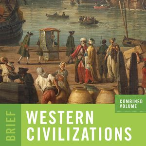 Test Bank (Downloadable files) for Western Civilizations Brief 5th Edition Combined Volume by Joshua Cole, Carol Symes ISBN: 9780393428827