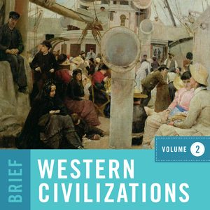 Solution Manual (Downloadable files) for Western Civilizations Brief 5th Edition Volume 2 by Joshua Cole, Carol Symes,ISBN: 9780393428841
