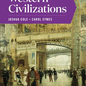 Test Bank (Downloadable files) for Western Civilizations Full 20th Edition Volume C by Joshua Cole, Carol Symes , ISBN: 9780393427400