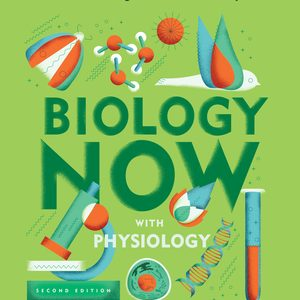 Test Bank (Downloadable Files) for Biology Now with Physiology 2nd edition by Anne Houtman, Megan Scudellari, Cindy Malone ISBN: 9780393664010