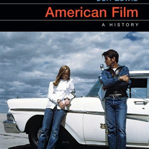Test Bank (Downloadable files) for American Film A History 2nd edition by Jon Lewis ISBN: 9780393664898