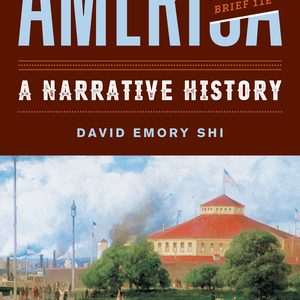 Solution Manual (Downloadable files) For America A Narrative History Brief 11th Edition One-Volume by David E Shi ISBN: 9780393696141