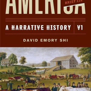 Solution Manual (Downloadable files) for America A Narrative History Brief 11th Edition Volume 1 by David E Shi ISBN: 9780393696158