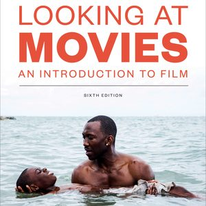 Test Bank (Downloadable files) of Looking at Movies 6th edition by Dave Monahan ISBN: 9780393691139