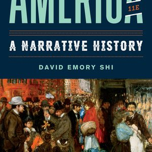 Test Bank (Downloadable files) for America A Narrative History 11th Edition One-Volume by David E Shi ISBN: 9780393696172