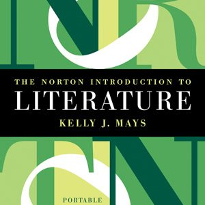 Solution Manual (Downloadable files) for The Norton Introduction to Literature Portable 12th Edition by Kelly J Mays ISBN: 9780393938937