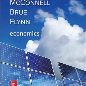 Solution Manual (Downloadable files) For Economics 21st Edition By Campbell McConnell, Stanley Brue, Sean Flynn, ISBN 10: 1259723224, ISBN 13: 9781259723223