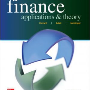 Solution Manual (Downloadable files) For Finance: Applications and Theory 4th Edition By Marcia Cornett, Troy Adair, John Nofsinger, ISBN 10: 1259691411, ISBN 13: 9781259691416