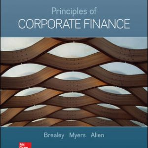 Solution Manual (Downloadable files) For Principles of Corporate Finance 13th Edition By Richard Brealey, Stewart Myers, Franklin Allen, ISBN 10: 1260013901, ISBN 13: 9781260013900