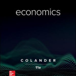 Solution Manual (Downloadable Files) for Economics 11th Edition By David Colander, ISBN 10: 1260225585, ISBN 13: 9781260225587