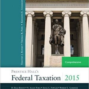 Solution Manual (Downloadable Files) for Prentice Hall's Federal Taxation 2015 Comprehensive 28th Edition By Thomas R. Pope, Timothy J. Rupert, Kenneth E. Anderson ISBN: 9780133807783