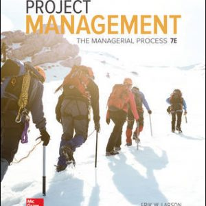 Solution Manual (Downloadable Files) for Project Management: The Managerial Process 7th Edition By Erik Larson, Clifford Gray, ISBN 10: 1259666093, ISBN 13: 9781259666094