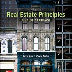 Solution Manual (Downloadable Files) for Real Estate Principles A Value Approach 5th Edition By David Ling, Wayne Archer, ISBN: 9780077836368