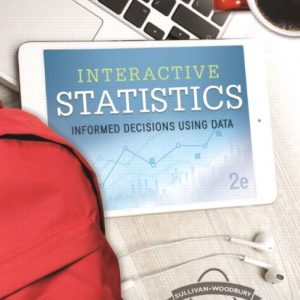 Test Bank For Interactive Statistics: Informed Decisions 2nd Edition By Sullivan