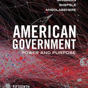 Test Bank (Downloadable Files) for American Government: Power and Purpose Core 15th Edition by Theodore J Lowi, Benjamin Ginsberg, Kenneth A Shepsle, Stephen Ansolabehere, ISBN: 9780393675030