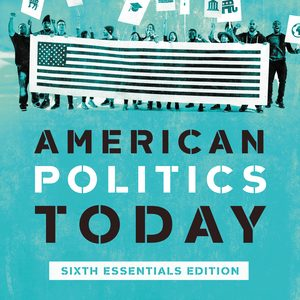Test Bank (Downloadable files) for American Politics Today Essentials 6th Edition by William T Bianco, David T Canon ISBN: 9780393696080