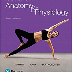 Test Bank (Downloadable Files) for Fundamentals of Anatomy & Physiology 11th Edition Frederic H. Martini, Judi L. Nath, Edwin F. Bartholomew ISBN: 9780134394954 9780134394954