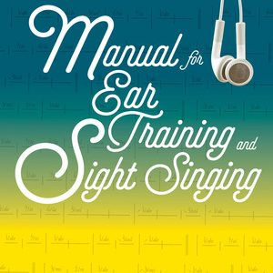 Test Bank (Downloadable files) for Manual for Ear Training and Sight Singing 2nd Edition by Gary S Karpinski, ISBN: 9780393614251