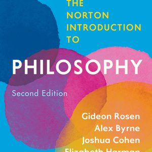 Test Bank (Downloadable files) for The Norton Introduction to Philosophy 2nd Edition by Gideon Rosen, Alex Byrne, Joshua Cohen, Elizabeth Harman, Seana Valentine Shiffrin, ISBN: 9780393631463