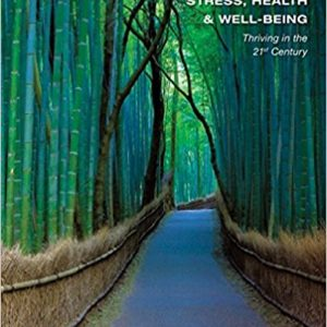 Test bank (Downloadable files) for Stress, Health and Well-Being: Thriving in the 21st Century 1st Edition by Rick Harrington ISBN: 9781111831615 9781111831615