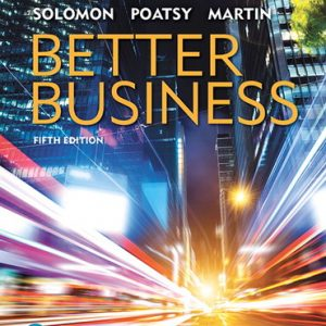 Solution Manual For Better Business Plus MyLab Intro to Business with Pearson eText — Access Card Package, 5th Edition By R. Solomon