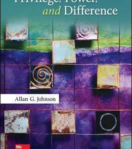 Solution Manual (Downloadable Files) For Privilege, Power, and Difference 3rd Edition By Allan Johnson, ISBN10: 0073404225, ISBN13: 9780073404226