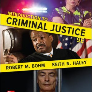Solution Manual (Downloadable Files) For Introduction to Criminal Justice 9th Edition By Robert Bohm ,Keith Haley, ISBN10: 0077860500, ISBN13: 9780077860509