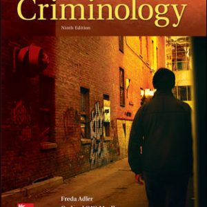 Solution Manual (Downloadable Files) For Criminology 9th Edition By Freda Adler,William Laufer,Gerhard O. Mueller, ISBN10: 007814096X, ISBN13: 9780078140969