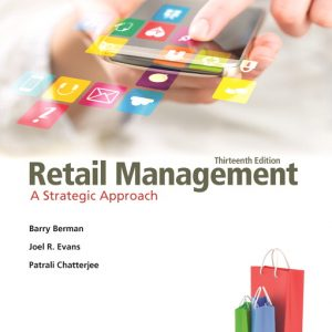 Solution Manual Retail Management: A Strategic Approach, 13th Edition By R. Berman