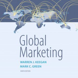 Solution Manual For Global Marketing, 9th Edition By J. Keegan