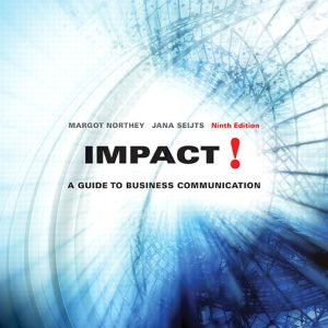 Solution Manual For Impact: A Guide to Business Communication, 9th Edition, By Northey