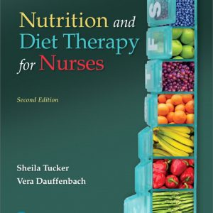 Solution Manual For Pearson eText Nutrition and Diet Therapy for Nurses — Instant Access, 2nd Edition By Tucker