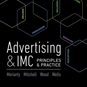 Solution Manual For Advertising & IMC: Principles and Practice, 11th Edition By Moriarty