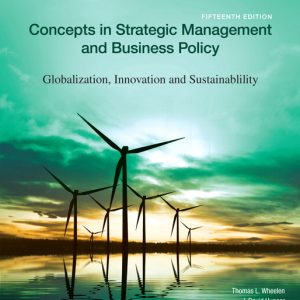 Solution Manual For Concepts in Strategic Management and Business Policy: Globalization, Innovation and Sustainability , 15th Edition By L. Wheelen
